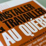 S'installer & travailler au Québec : le guide de référence pour immigrer