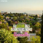 7 bonnes raisons d'aller dans les Quartiers Nord de Marseille
