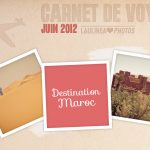 Carnet de voyage – Maroc