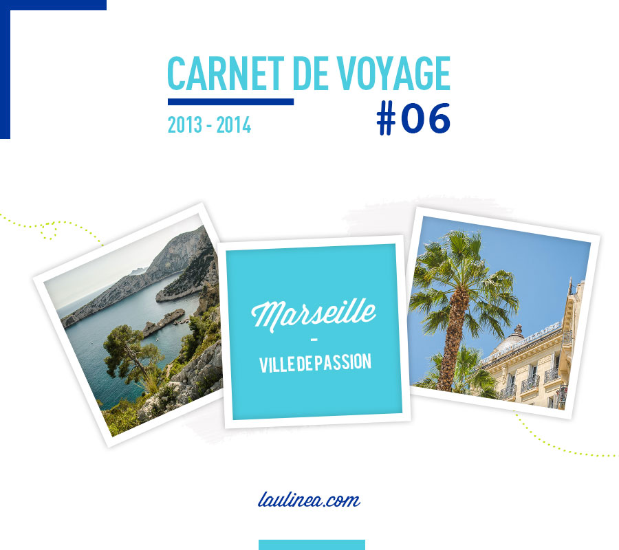 CARNET DE VOYAGE, CITY TRIP, FRANCE, MARSEILLE, PASSION, TOP 10, TOURISME