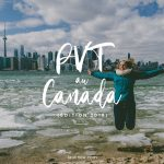 Qu'est-ce que le PVT Canada ? Comment l'obtenir ? Programme vacances travail, montréal, 2019